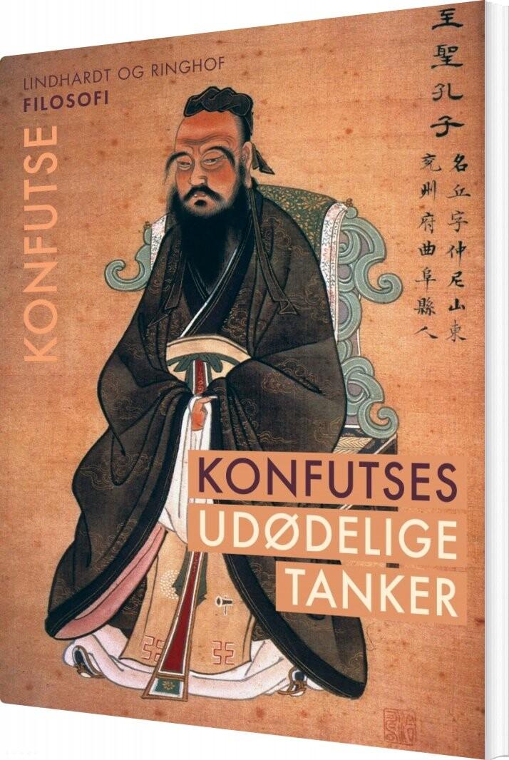 Image of   Konfutses Udødelige Tanker - Konfutse - Bog