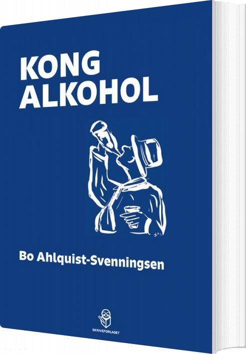 Image of   Kong Alkohol - Bo Ahlquist-svenningsen - Bog