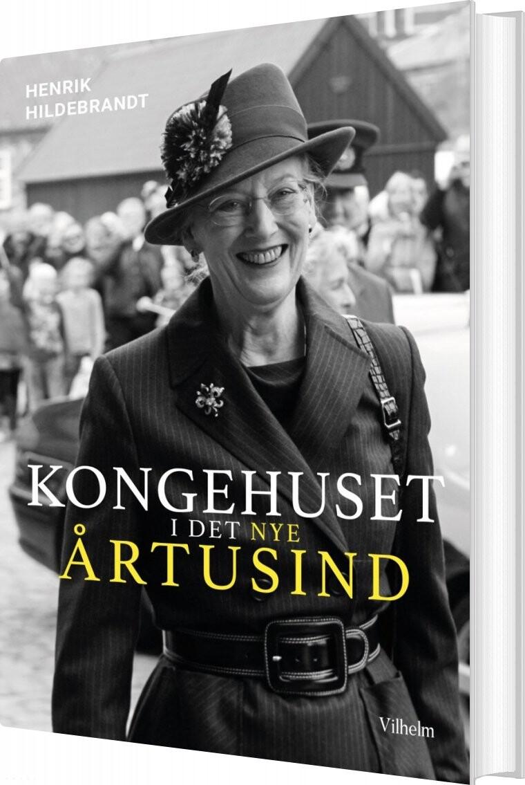 Image of   Kongehuset I Det Nye årtusind - Henrik Hildebrandt - Bog