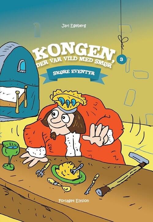 Billede af Kongen, Der Var Vild Med Smør - Jarl Egeberg - Bog