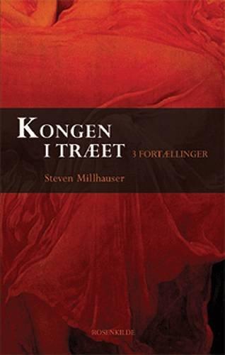 Image of   Kongen I Træet - Steven Millhauser - Bog