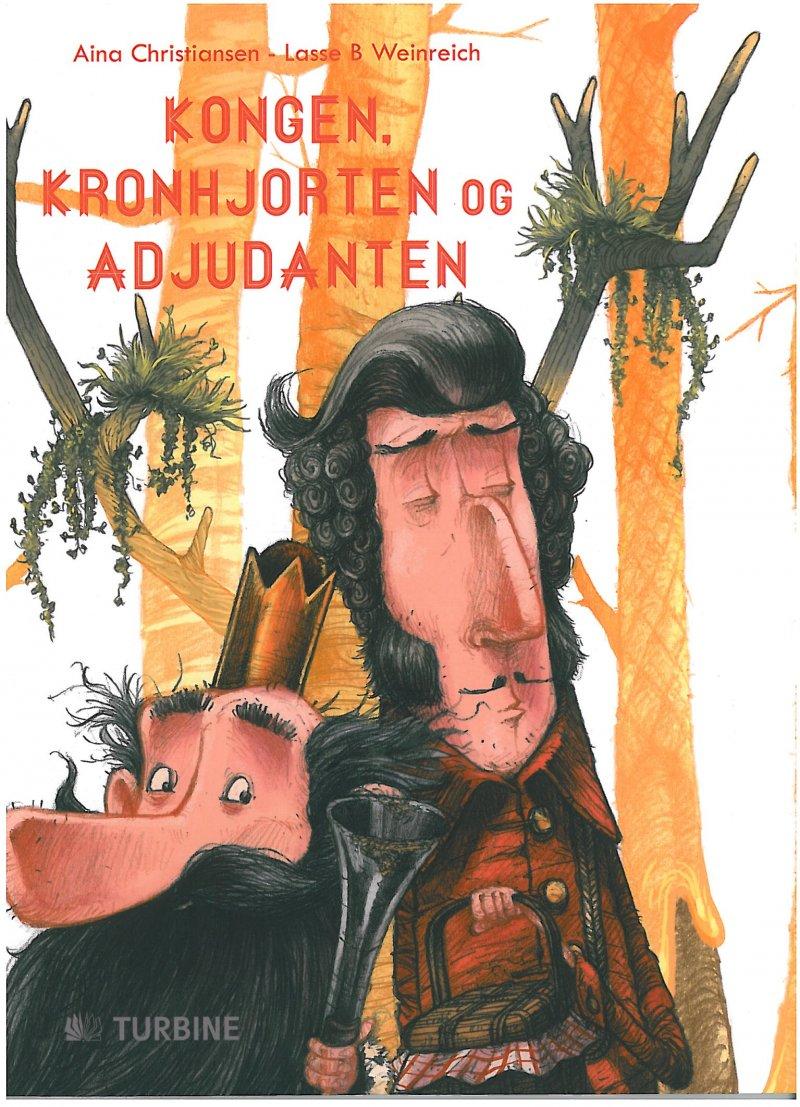 Image of   Kongen, Kronhjorten Og Adjudanten - Aina Christiansen - Bog