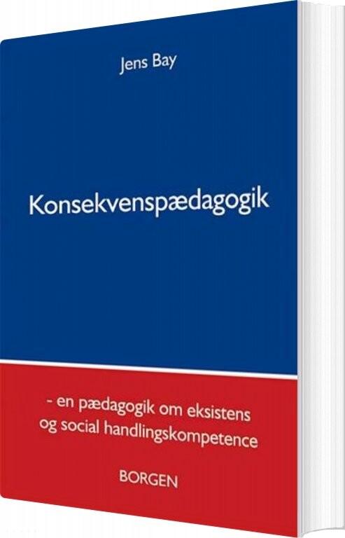 Konsekvenspædagogik - Jens Bay - Bog