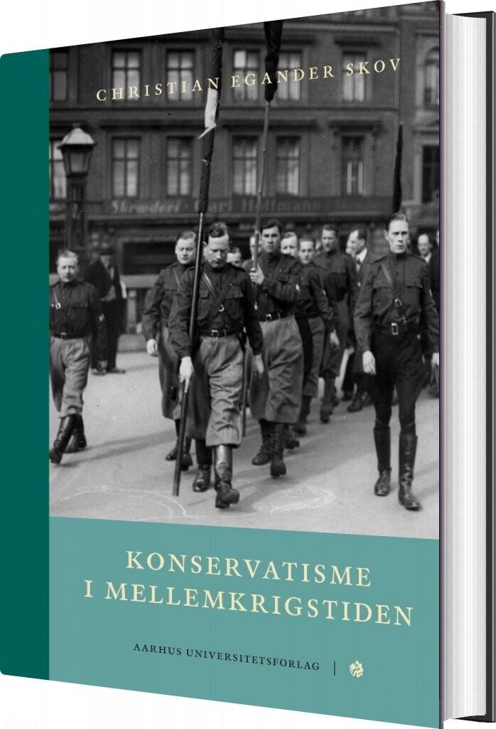 Konservatisme I Mellemkrigstiden - Christian Egander Skov - Bog