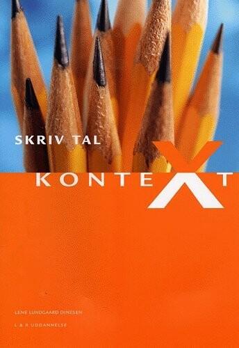 Image of   Kontext 1, Skriv Tal - Lene Lundgaard Dinesen - Bog