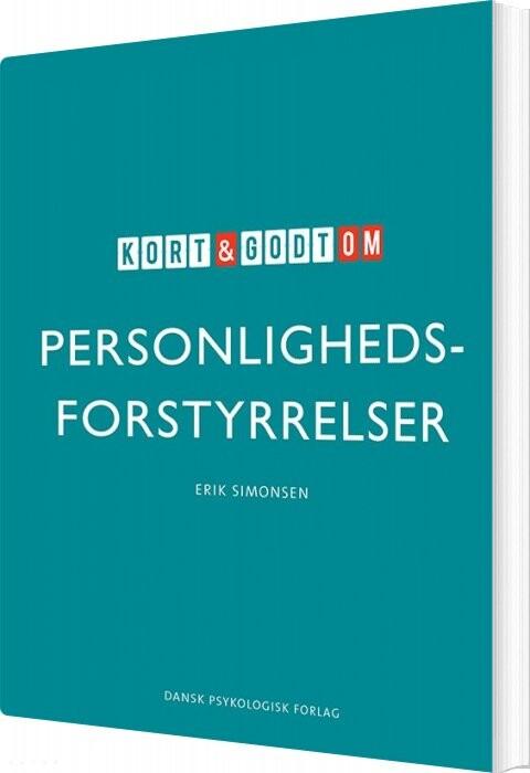 Image of   Kort & Godt Om Personlighedsforstyrrelser - Erik Simonsen - Bog