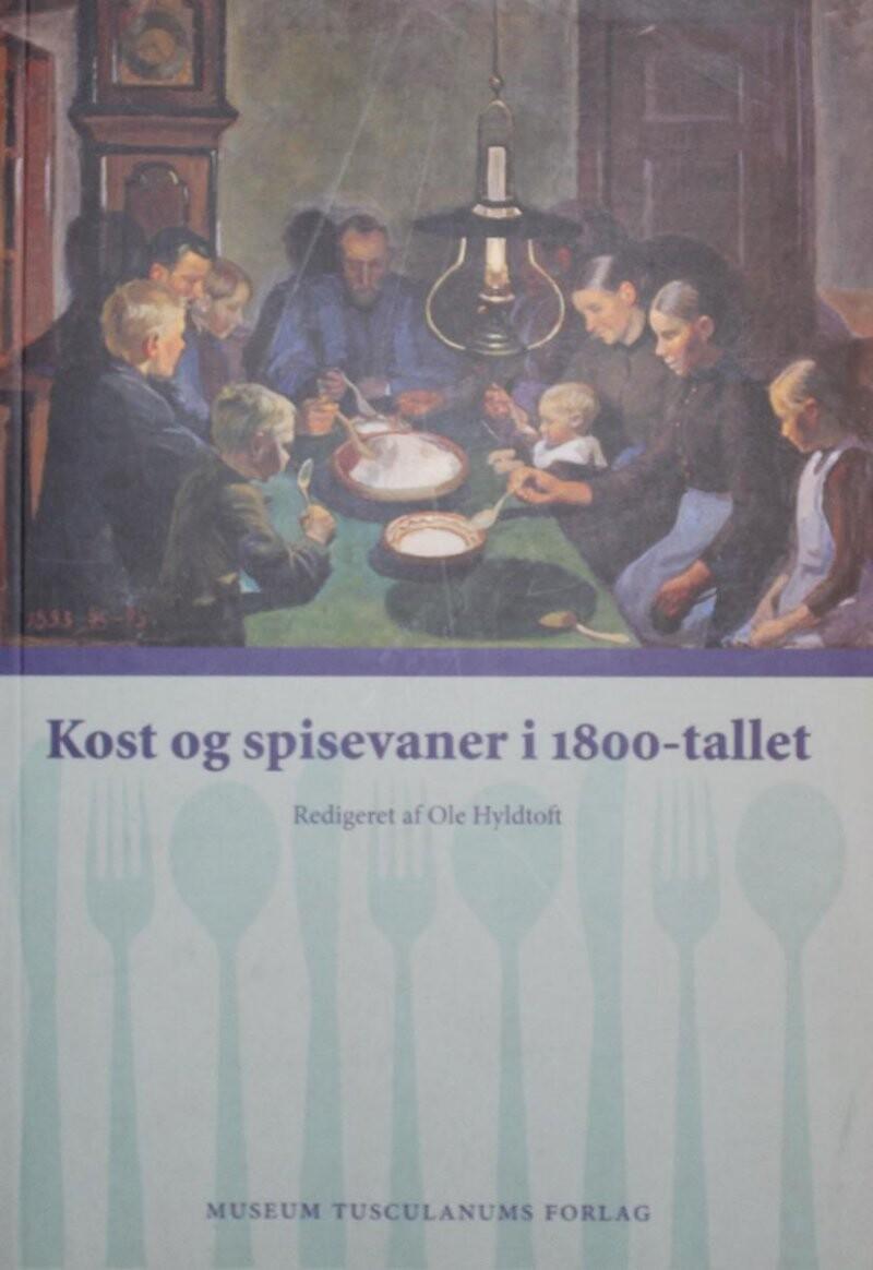 Image of   Kost Og Spisevaner I 1800-tallet - Ole Hyldtoft - Bog