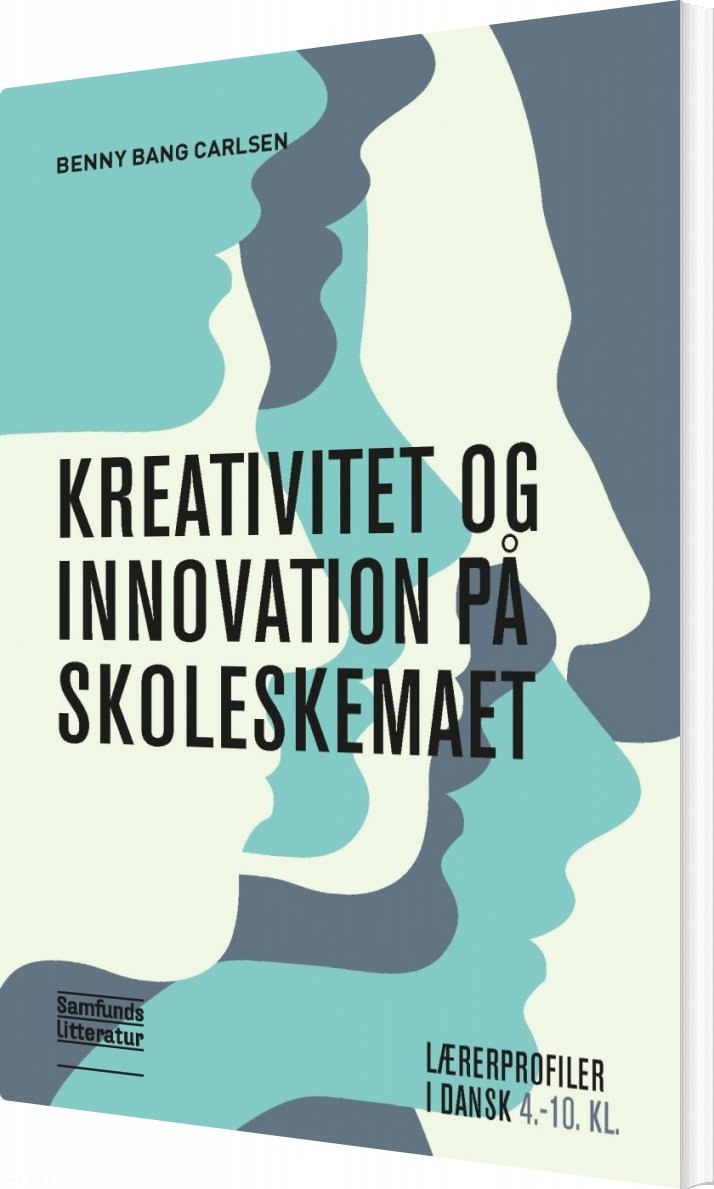Image of   Kreativitet Og Innovation På Skoleskemaet - Benny Bang Carlsen - Bog
