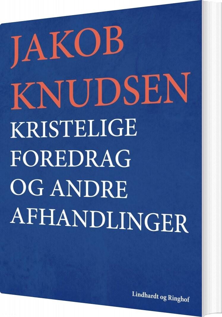 Kristelige Foredrag Og Andre Afhandlinger - Jakob Knudsen - Bog
