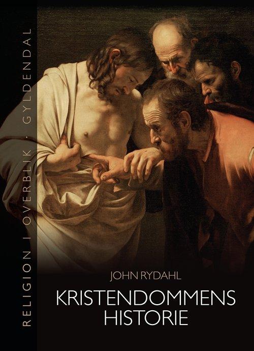 Image of   Kristendommens Historie - John Rydahl - Bog