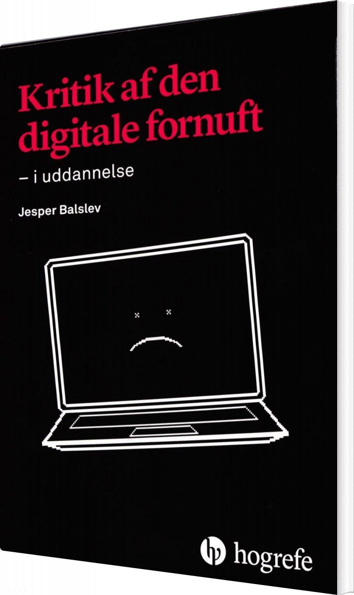 Image of   Kritik Af Den Digitale Fornuft - Jesper Balslev - Bog