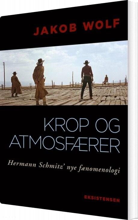 Image of   Krop Og Atmosfærer - Jakob Wolf - Bog