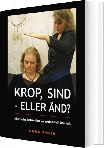 Image of   Krop, Sind - Eller ånd? - Ph.d - Bog