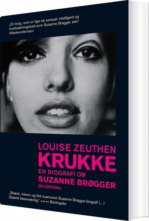 Krukke. En Biografi Om Suzanne Brøgger - Louise Zeuthen - Bog