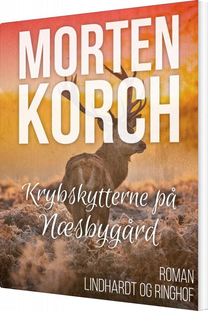 Krybskytterne På Næsbygård - Morten Korch - Bog