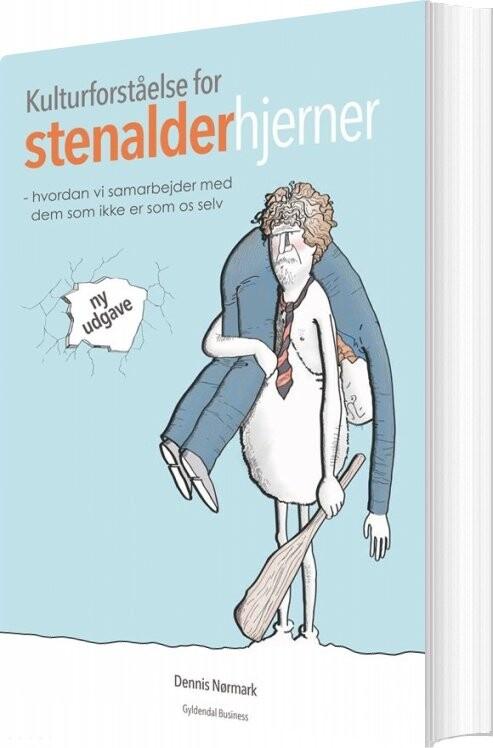 Kulturforståelse For Stenalderhjerner - Dennis Nørmark - Bog
