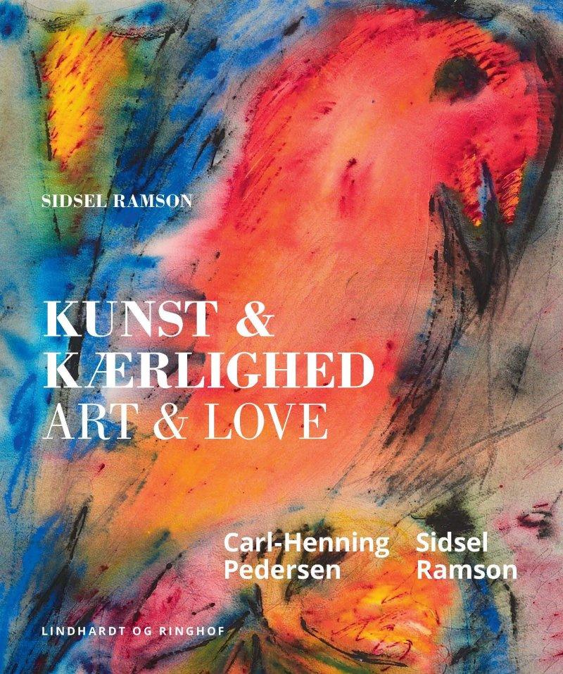 Image of   Kunst & Kærlighed - Sidsel Ramson - Bog