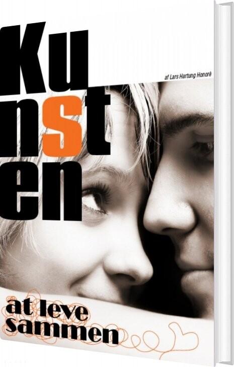 Image of   Kunsten At Leve Sammen - Lars Hartung Honoré - Bog