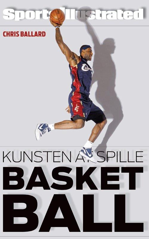 Image of   Kunsten At Spille Basketball - Chris Ballard - Bog