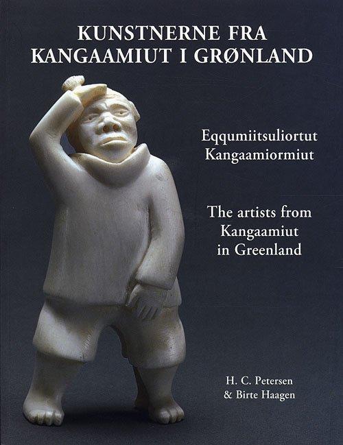 Image of   Kunstnerne Fra Kangaamiut I Grønland. Eqqusumiitsuliortut Kangaamiormiut. The Artists From Kangaamiut In Greenland - Hans Christian Petersen - Bog
