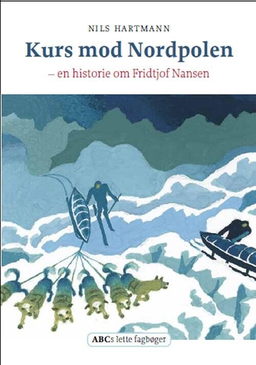 Billede af Kurs Mod Nordpolen - Nils Hartmann - Bog