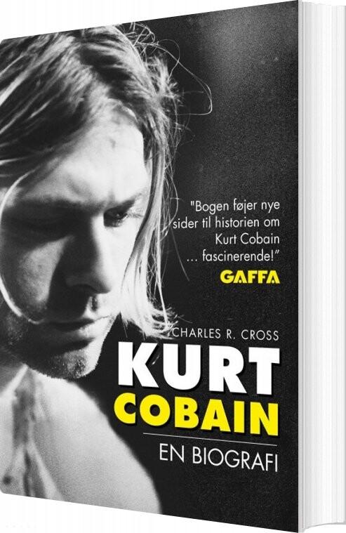 Image of   Kurt Cobain Biografi - Charles R. Cross - Bog