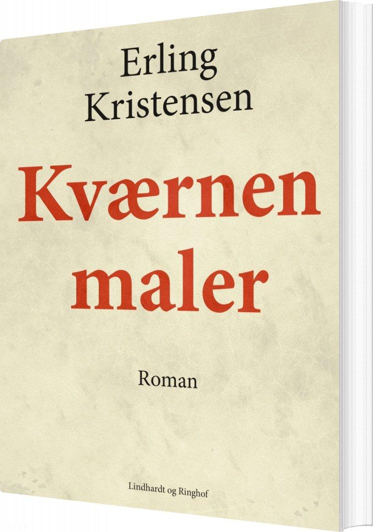 Image of   Kværnen Maler - Erling Kristensen - Bog