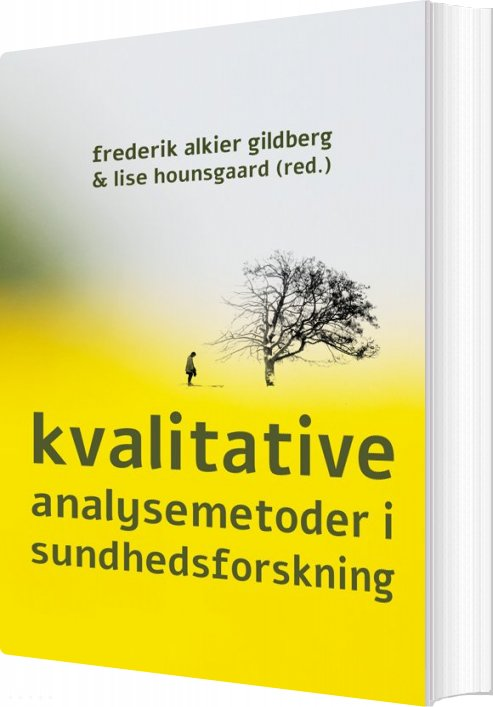 Kvalitative Analysemetoder I Sundhedsforskning - Frederik Alkier Gildberg - Bog