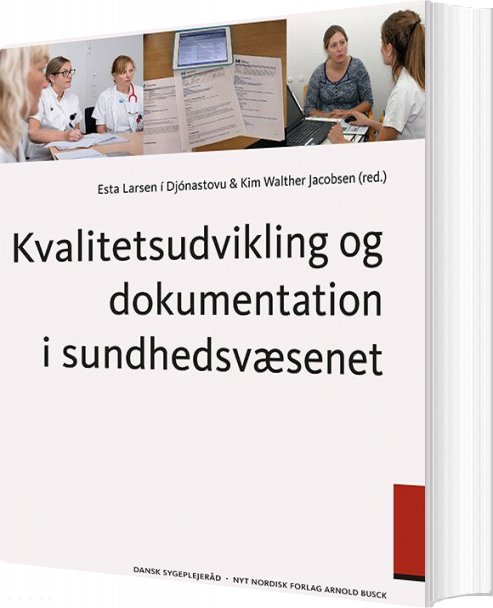 Image of   Kvalitetsudvikling Og Dokumentation I Sundhedsvæsenet - Kim Walther Jacobsen - Bog