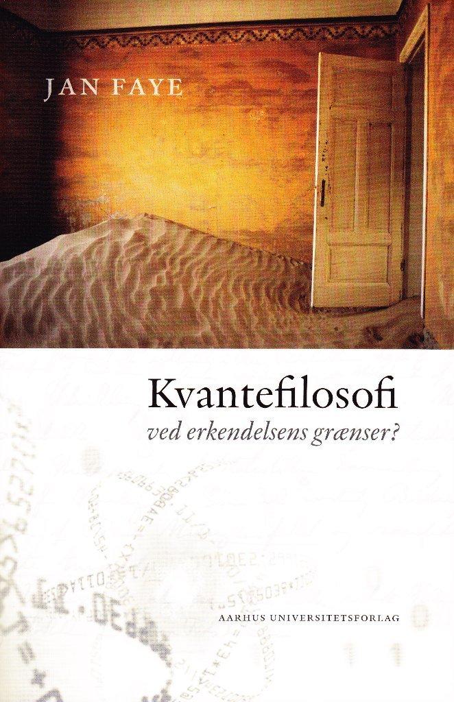 Image of   Kvantefilosofi - Jan Faye - Bog