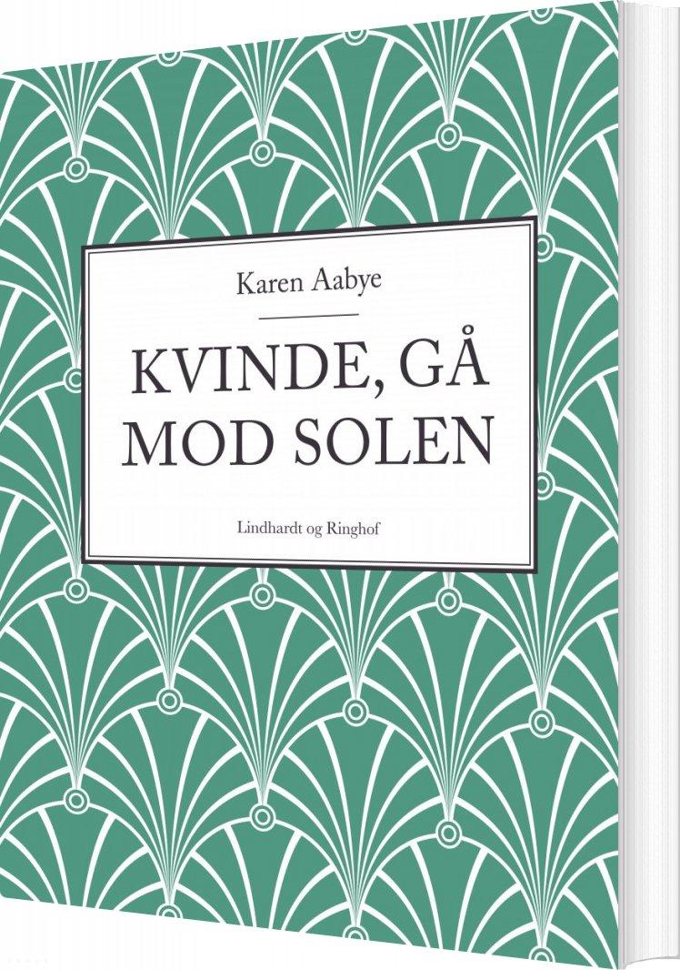 Image of   Kvinde, Gå Mod Solen - Karen Aabye - Bog
