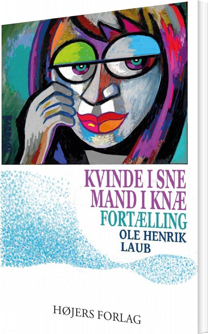 Image of   Kvinde I Sne. Mand I Knæ - Ole Henrik Laub - Bog