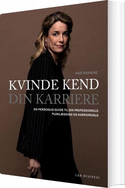 Image of   Kvinde Kend Din Karriere - Inge Berneke - Bog