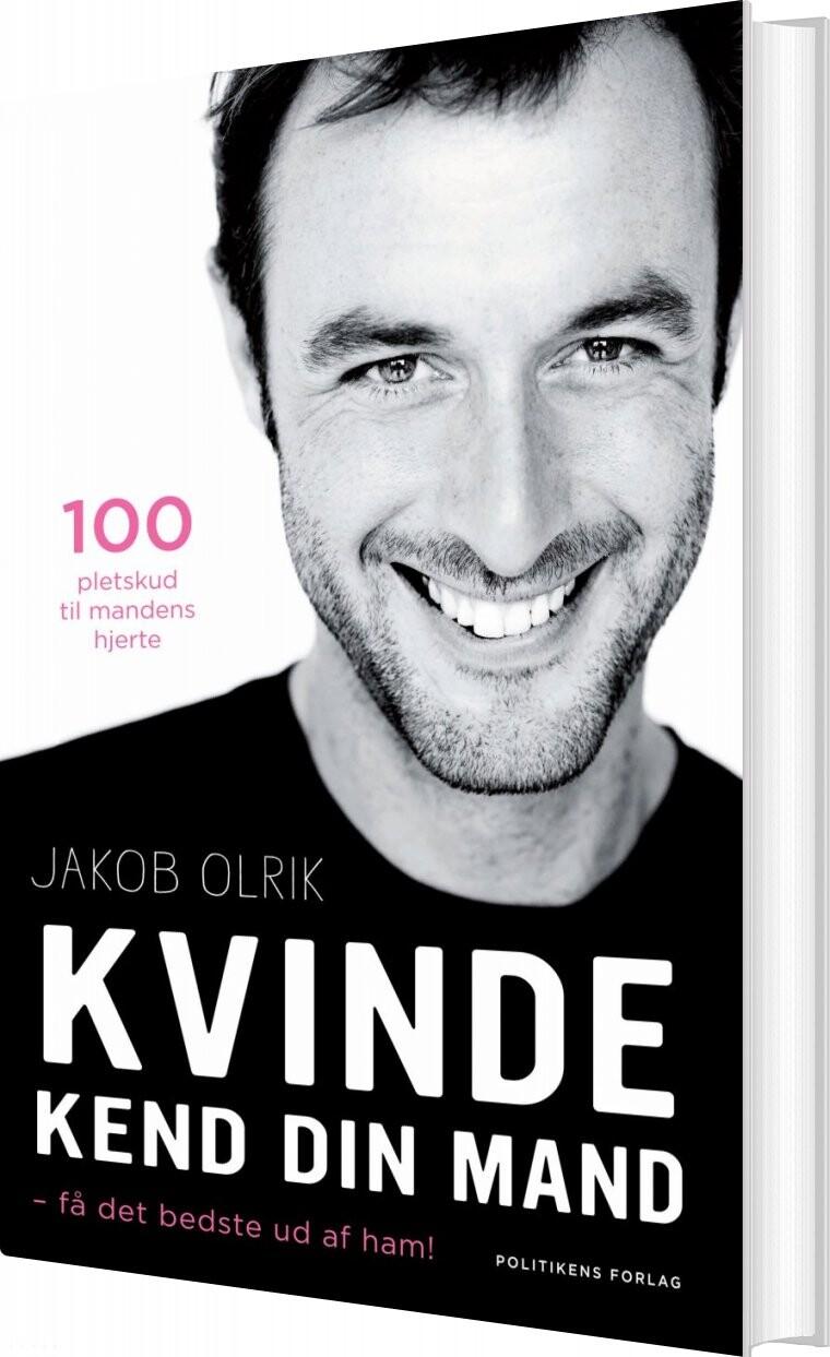 Image of   Kvinde, Kend Din Mand - Få Det Bedste Ud Af Ham! - Jakob Olrik - Bog