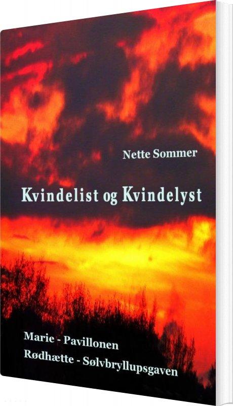 Kvindelist Og Kvindelyst - Nette Sommer - Bog