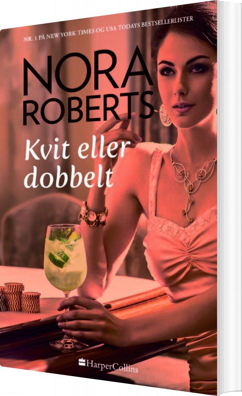 Kvit Eller Dobbelt - Nora Roberts - Bog