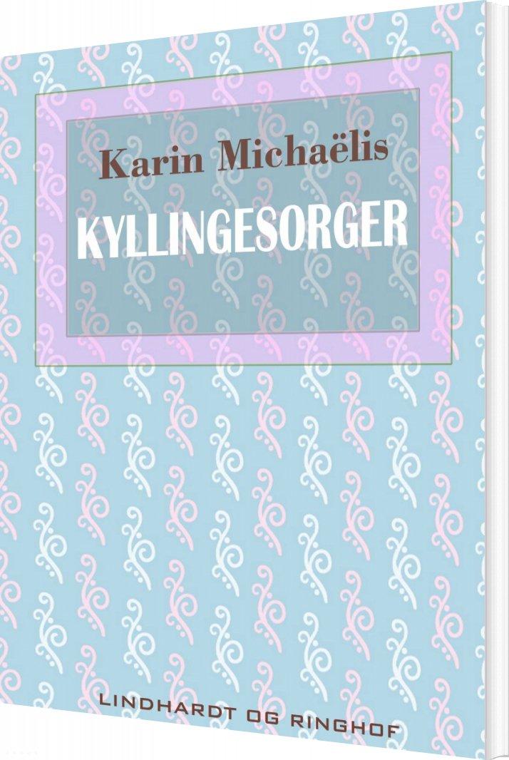 Kyllingesorger - Karin Michaëlis - Bog
