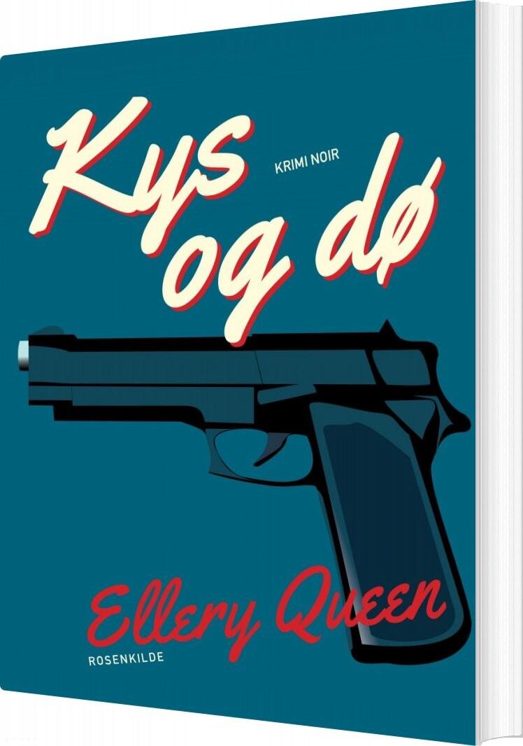 Kys Og Dø - Ellery Queen - Bog