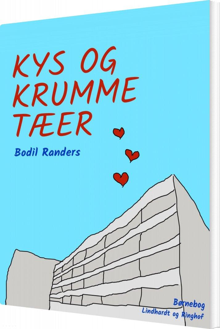 Image of   Kys Og Krumme Tæer - Bodil Randers - Bog
