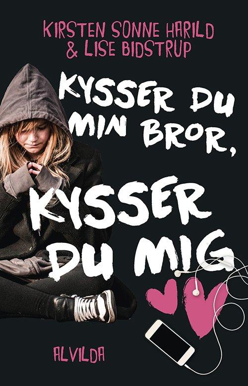 Kysser Du Min Bror, Kysser Du Mig - Lise Bidstrup - Bog