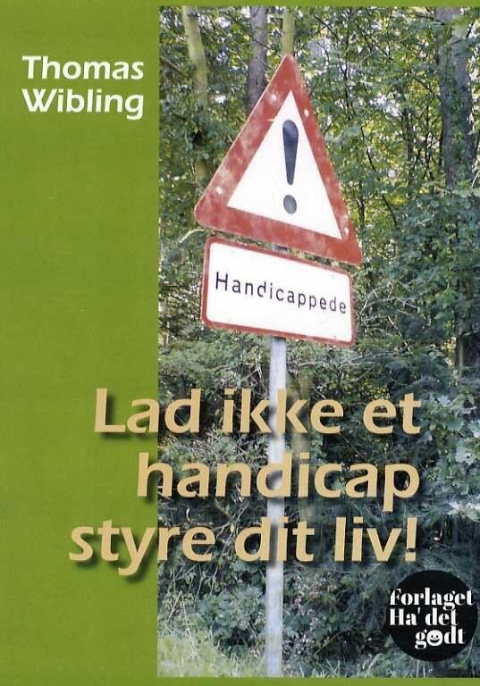 Image of   Lad Ikke Et Handicap Styre Dit Liv! - Thomas Wibling - Bog