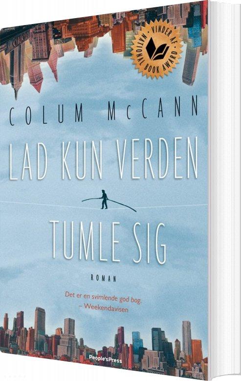 Billede af Lad Kun Verden Tumle Sig - Colum Mccann - Bog