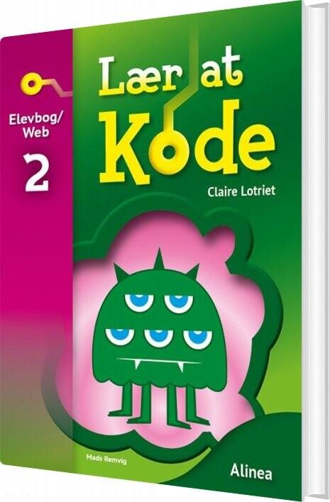 Lær At Kode 2, Elevbog/web - Claire Lotriet - Bog