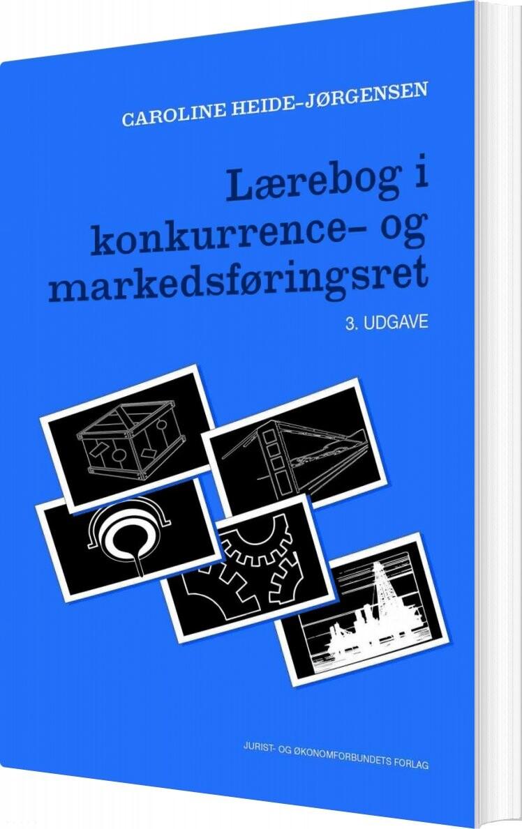 Lærebog I Konkurrence- Og Markedsføringsret - Caroline Heide-jørgensen - Bog
