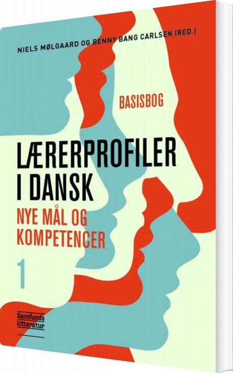 Image of   Lærerprofiler I Dansk 1. Basisbog - Benny Bang Carlsen - Bog