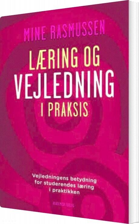 Læring Og Vejledning I Praksis - Mine Rasmussen - Bog