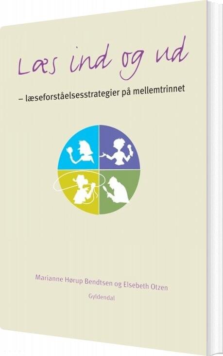 Læs Ind Og Ud - Læseforståelsesstrategier I Praksis - Elsebeth Otzen - Bog
