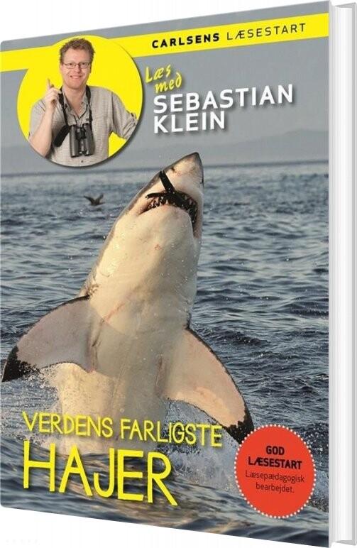 Image of   Læs Med Sebastian Klein: Verdens Farligste Hajer - Sebastian Klein - Bog