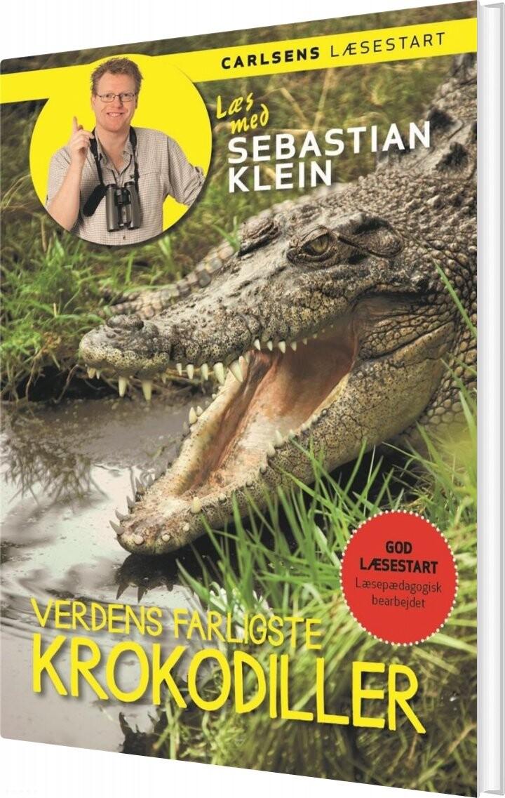 Image of   Læs Med Sebastian Klein: Verdens Farligste Krokodiller - Sebastian Klein - Bog
