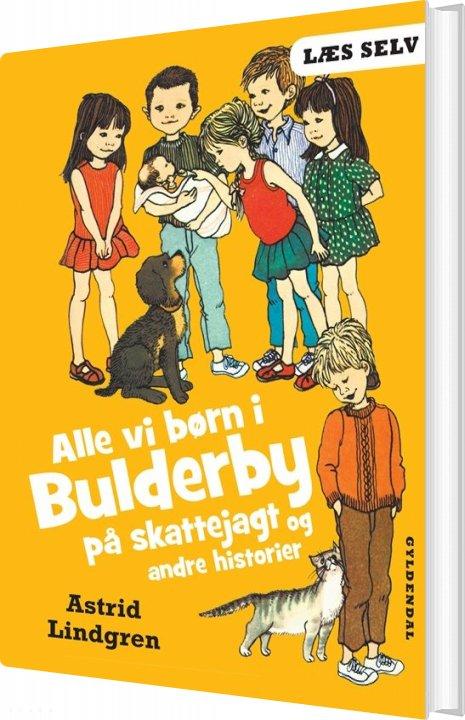 Læs Selv Alle Vi Børn I Bulderby På Skattejagt Og Andre Historier - Astrid Lindgren - Bog